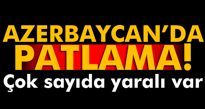 Azerbaycan'da silah fabrikasında patlama: 12