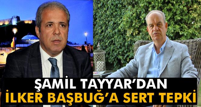 Milletvekili Şamil Tayyar'dan İlker Başbuğ'a sert tepki