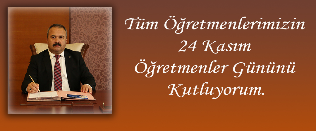 Rektör Prof. Dr. COŞKUN'nun 24 Kasım Öğretmenler Günü
