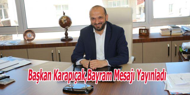 Başkan Karapıçak,Bayram Mesajı Yayınladı