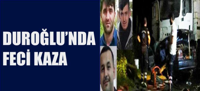 Duroğlu'nda Feci Kaza 3 Can Aldı...