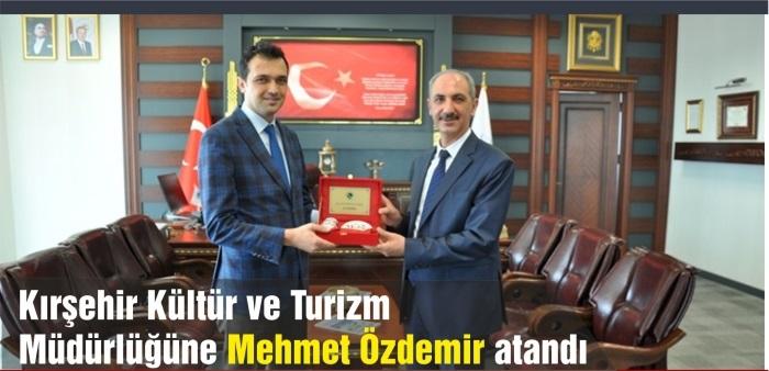 Mehmet Özdemir Kırşehir İl Kültür ve Turizm Müdürü oldu.