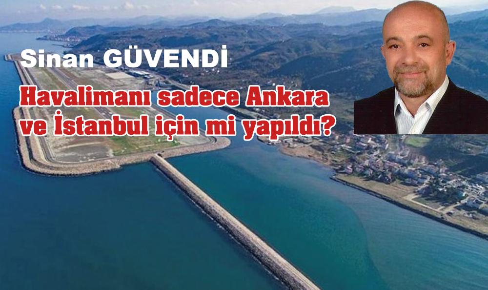 Havalimanı Sadece Ankara Ve İstanbul İçin Mi Yapıldı?