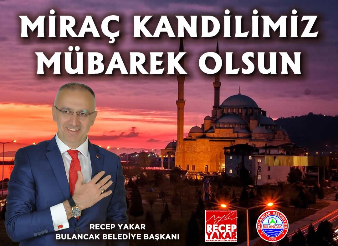 BAŞKAN YAKAR MİRAÇ KANDİLİNİ KUTLADI!