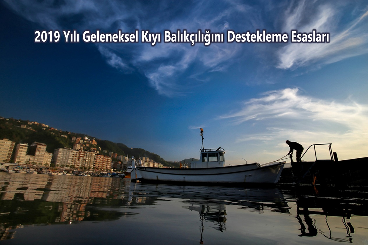 2019 Yılı Geleneksel Kıyı Balıkçılığını Destekleme