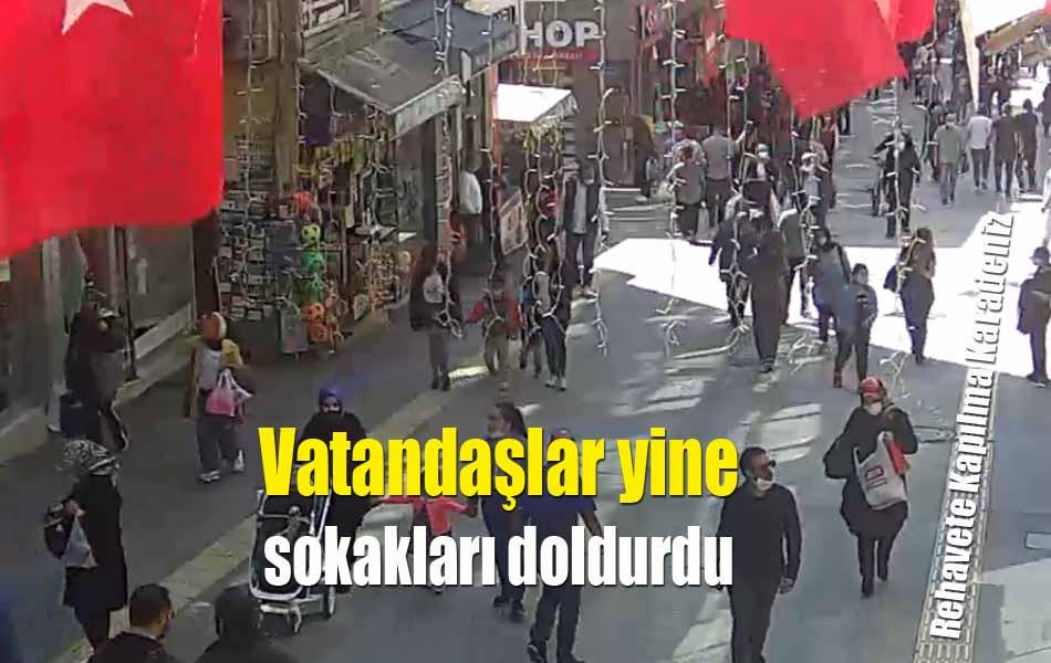 VATANDAŞLAR YİNE SOKAKLARI DOLDURDU