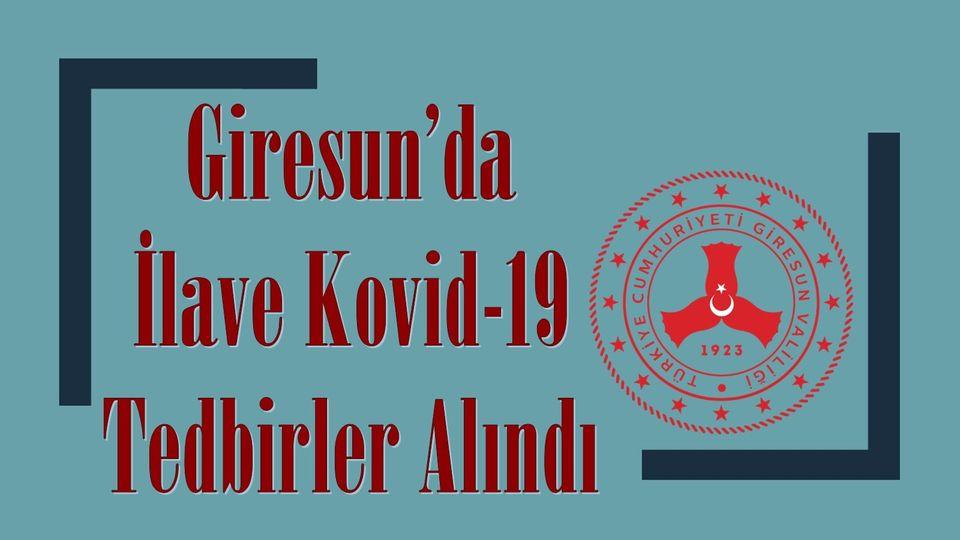 Giresun'da İlave Kovid-19 Tedbirler