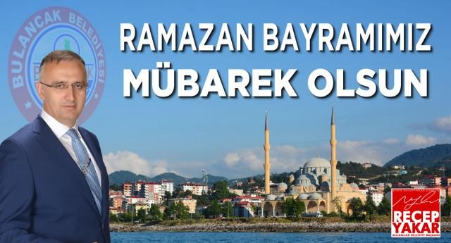 Belediye Başkanımız Recep Yakar'ın Ramazan Bayramı