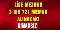 Lise Mezunu (Sınavsız) 3 Bin 721 Memur Alımı Yapılacak
