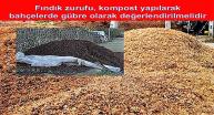 Fındık zurufu, kompost yapılarak bahçelerde gübre olarak