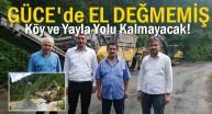 Güce'de El Değmemiş Köy ve Yayla Yolu
