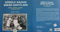 'GÖRELE KAZASI NİKÂH KAYITLARI' KİTABI ARŞİVLERDE YERİNİ
